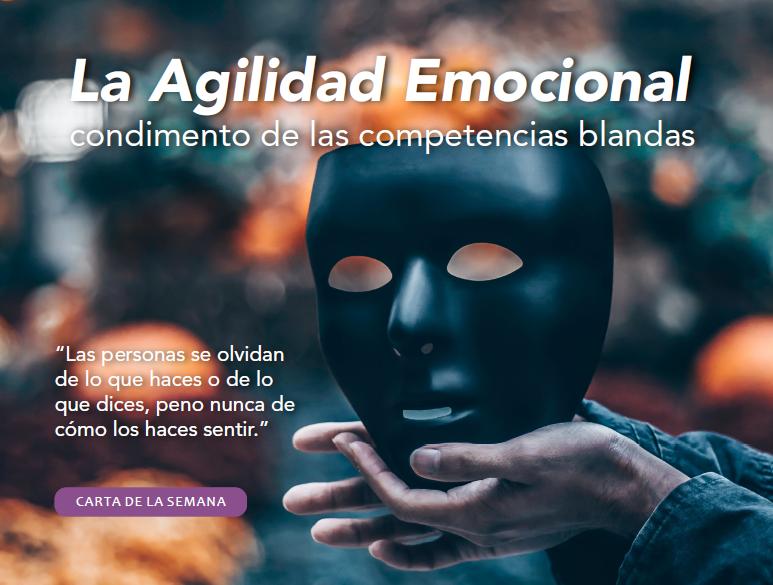 Agilidad emocional, condimento de las competencias blandas